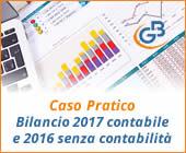 Caso pratico: Bilancio 2017 contabile e 2016 senza contabilità