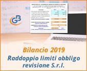 Bilancio 2019: raddoppio limiti obbligo revisione S.r.l.